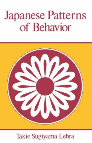 Japanese Patterns of Behavior (East West Center Book) by Takie Sugiyama Lebra (1976-09-01)