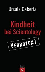 Kindheit bei Scientology: Verboten