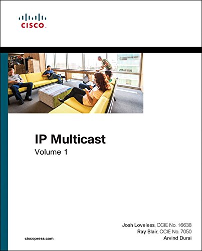 1: IP Multicast, Volume I: Cisco IP Multicast Networking (Networking Technology)