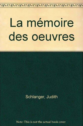 La mémoire des oeuvres