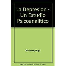 La Depresion - Un Estudio Psicoanalitico