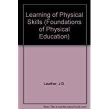 Learning of Physical Skills (Foundations of Physical Education)