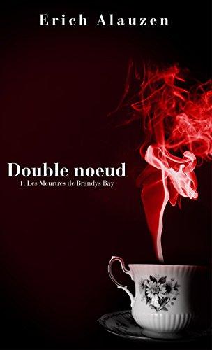 Double Noeud 1- Les Meurtres de Brandys Bay
