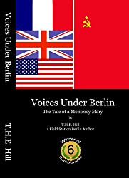 Voices Under Berlin: The Tale of a Monterey Mary