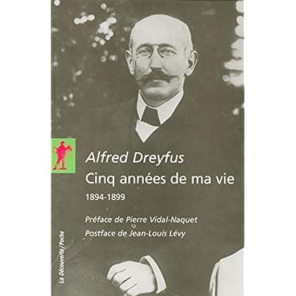 Alfred Dreyfus :Cinq années de ma vie : 1894-1899