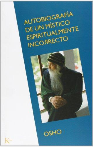 Autobiografía de un místico espiritualmente incorrecto (Sabiduría Perenne) por Osho