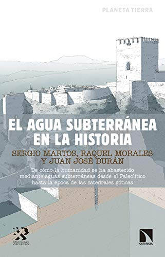 El agua subterránea en la historia (Investigación y Debate) por Sergio Martos-Rosillo