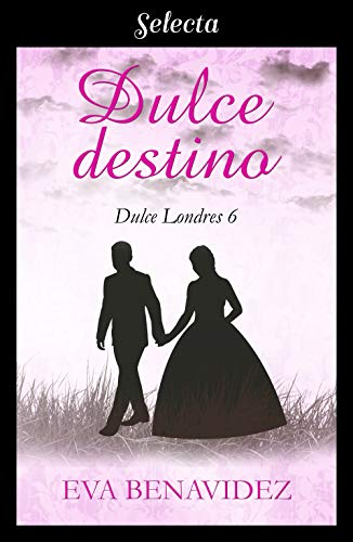 Dulce destino (Dulce Londres 6) eBook: Benavidez, Eva: Amazon.es ...