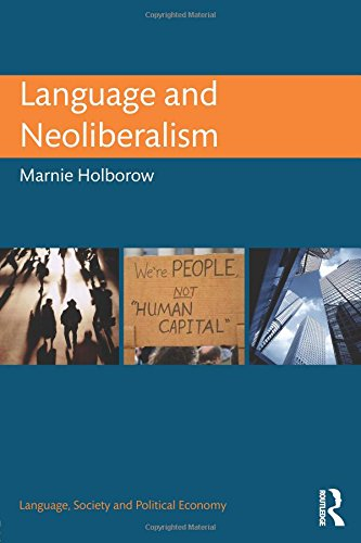 Language and Neoliberalism (Language, Society and Political Economy)