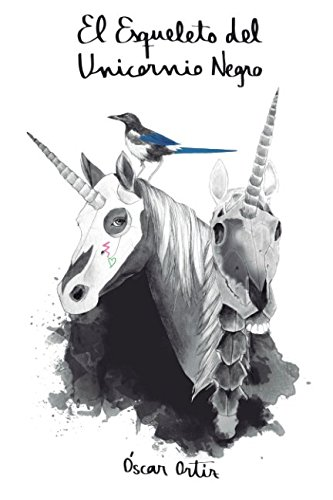 El Esqueleto del Unicornio Negro por Óscar Ortiz