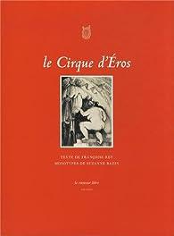 Le cirque d'Eros par Françoise Rey