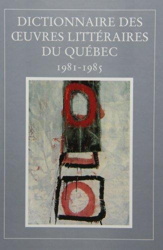 Dictionnaire des oeuvres littéraires du Québec par Maurice Lemire