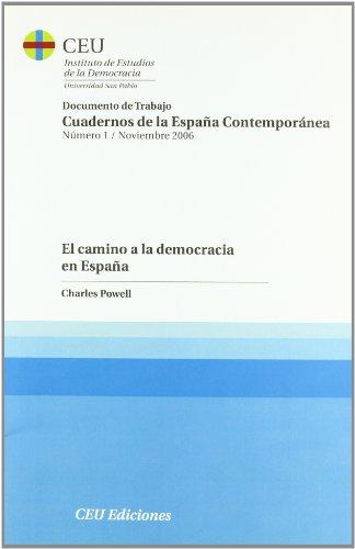 El camino a la democracia en España (Documentos de trabajo. Cuadernos de la España contemporánea del Centro de Estudios de la transición Democrática española)