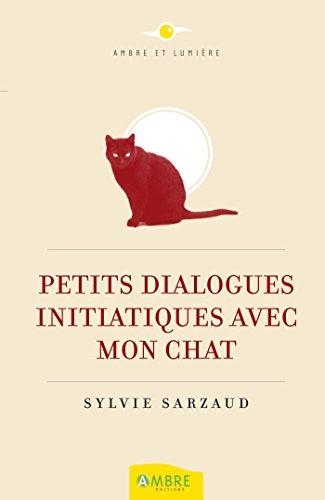 Livre gratuits Petits dialogues initiatiques avec mon chat pdf ebook