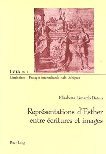 Représentations d'Esther Entre Écritures Et Images par Elisabetta Limardo Daturi