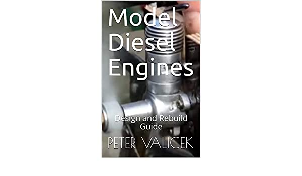 German Webra 2.5 S Rebuild Story (Model Engine Rebuild Projects Book 1)