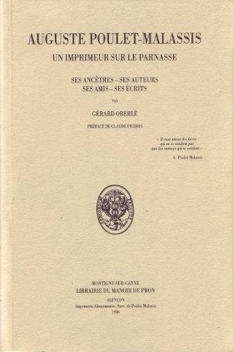 Auguste Poulet-Malassis, un imprimeur sur le Parnasse : Ses ancêtres, ses auteurs, ses amis, ses écrits par  Gérard Oberlé