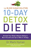 The Blood Sugar Solution 10-Day Detox Diet: Activate Your Body's Natural Ability to Burn fat and Lose Up to 10lbs in 10 Days (English Edition)