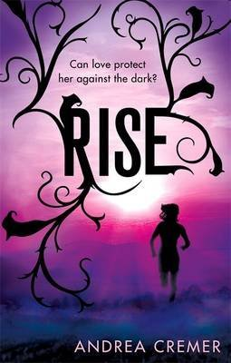 [Rise] (By: Andrea Cremer) [published: January, 2013]