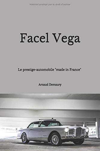 Facel Vega: le prestige-automobile  « made in France » por Arnaud Demaury
