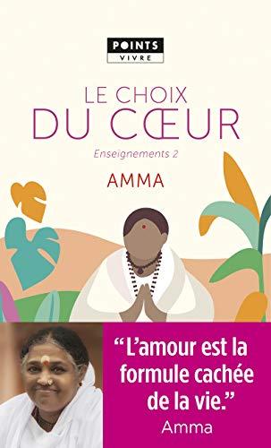 Le choix du coeur - Enseignements d'une sage d'aujourd'hui par Mata Amritanandamayi