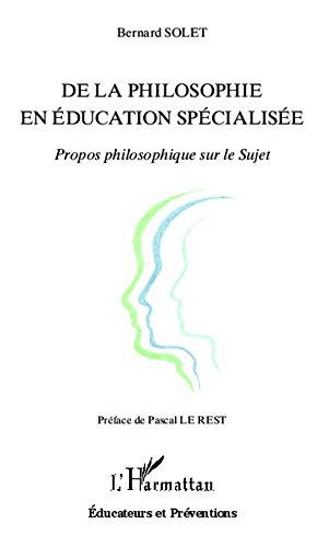 De la philosophie en éducation spécialisée: Propos philosophique sur le Sujet (Éducations et sociétés