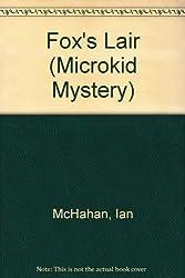 Fox's Lair (Microkid Mystery)