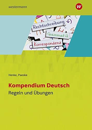 Kompendium Deutsch / Grammatik - Komma - Rechtschreibung - Übungen: Kompendium Deutsch: Regel- und Übungsheft