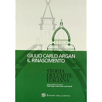 Storia Dell'arte Italiana. Il Rinascimento. Per Le Scuole Superiori