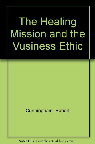 The Healing Mission and the Vusiness Ethic