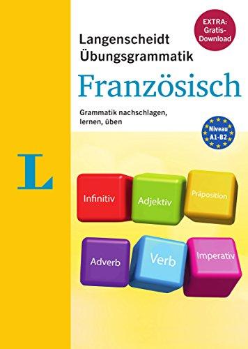 Langenscheidt Übungsgrammatik Französisch - Buch mit PC-Software zum Download: Grammatik nachschlagen, lernen, üben (Die neue Übungsgrammatik)