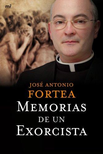 Memorias de un exorcista por Padre Fortea