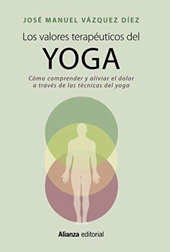 Los valores terapéuticos del yoga (Libros Singulares (Ls))