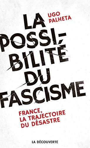 La possibilité du fascisme (CAHIERS LIBRES) por Ugo PALHETA