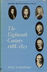 Eighteenth Century, 1688-1815 (Modern British Foreign Policy)