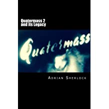 Quatermass 2 and its Legacy: Classic British Televsion Science Fiction & Horror