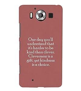 PrintVisa Designer Back Case Cover for Microsoft Lumia 950 :: Nokia Lumia 950 (Understanding quotes :: Choice quote :: Kindness quote :: Gift quotes)