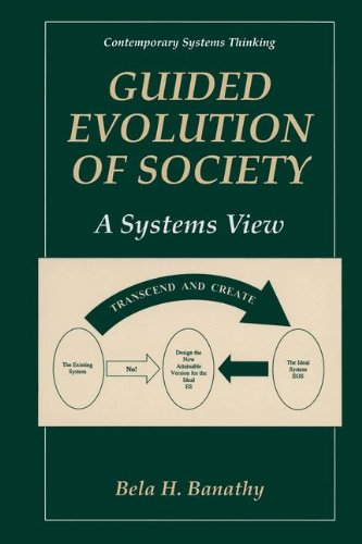 Guided Evolution of Society: A Systems View (Contemporary Systems Thinking)