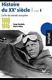 Initial - Histoire du XXe siècle tome 1 : La fin du monde européen (1900-1945) (French Edition)
