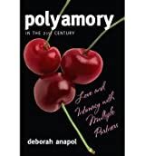 By Anapol, Deborah [ Polyamory in the Twenty-First Century: Love and Intimacy with Multiple Partners ] [ POLYAMORY IN THE TWENTY-FIRST CENTURY: LOVE AND INTIMACY WITH MULTIPLE PARTNERS ] Jan - 2012 { Paperback }