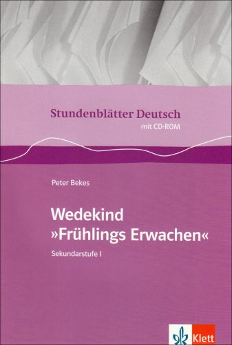 """Wedekind """"Frühlings Erwachen"""": Buch mit CD-ROM Klasse 9-13 (Stundenblätter Deutsch)"""