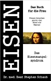 Eisen. das Buch für die Frau. Inhalt: 2 Bände: Das Eisenmangel-Syndrom / Die Eisen-Therapie