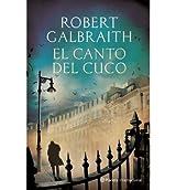 { EL CANTO DEL CUCO = THE CUCKOO;S CALLING (PLANETA INTERNACIONAL) (SPANISH) } By Galbraith, Robert ( Author ) [ Dec - 2013 ] [ Paperback ]