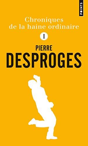 Chroniques de la haine ordinaire I par Pierre Desproges
