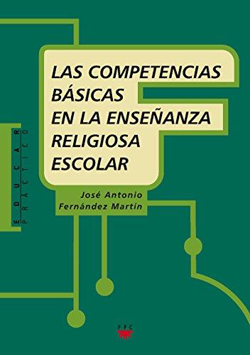 Las competencias básicas en la Enseñanza Religiosa Escolar par José Antonio Fernández Martín