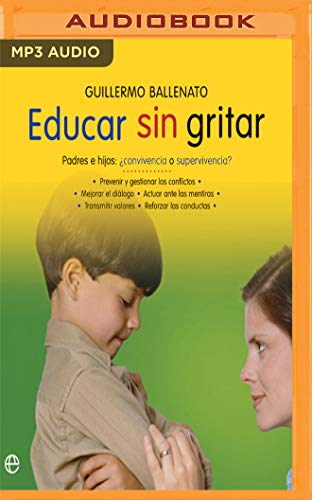 Educar Sin Gritar (Narración En Castellano)