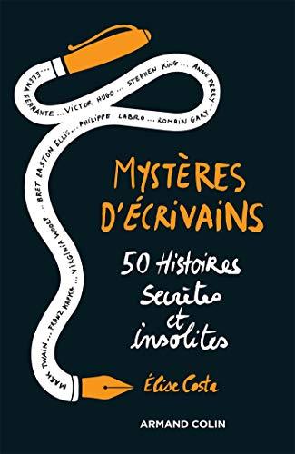 Mystères d'écrivains - 50 Histoires secrètes et insolites