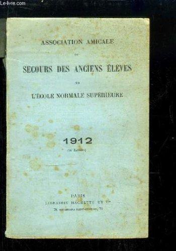 Association Amicale de Secours des Anciens Elèves de l'Ecole Normale Supérieure - 1912 (14 janvier)