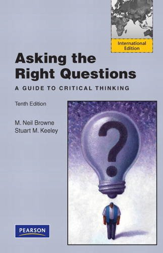 Asking the Right Questions: A Guide to Critical Thinking: International Edition
