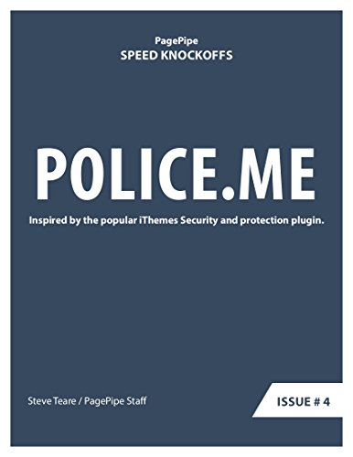 POLICE.ME: Speed Clone: Inspired by the popular iThemes Security and protection plugin. (Speed Plugin Clones Book Book 7) (English Edition)